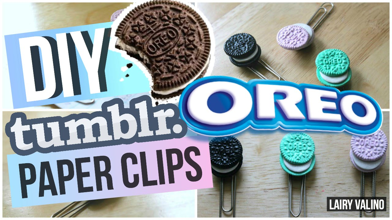 Diy Tumblr Inspired Oreo Paper Clips You Must Try Youtube
