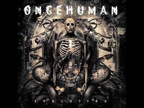 ONCE HUMAN - Evolution 2017 (FULL ALBUM)