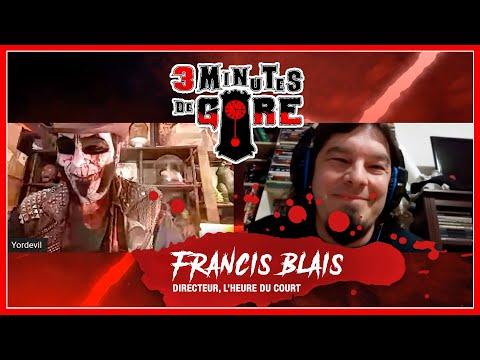 [3 minutes de gore – En quarantaine, encore!] Francis Blais du festival «L'Heure du Court»