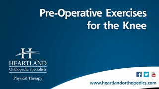 Pre-Operative Exercises for Total Knee Replacement