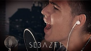 Zedd - Beautiful Now ft. Jon Bellion - SEBAZTI Cover