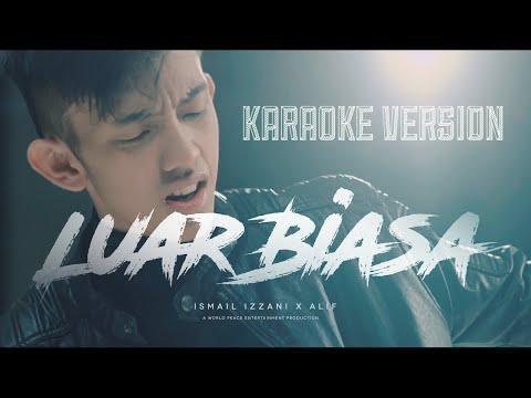 Ismail Izzani - Luar Biasa ft Alif (Karaoke With Vocals) Splits