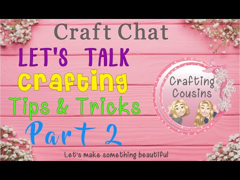 TIPS & TRICKS FOR CRAFTING Part 2 | General Craft Tips & Tricks | DIY Hints & Helps | Craft Chat #55