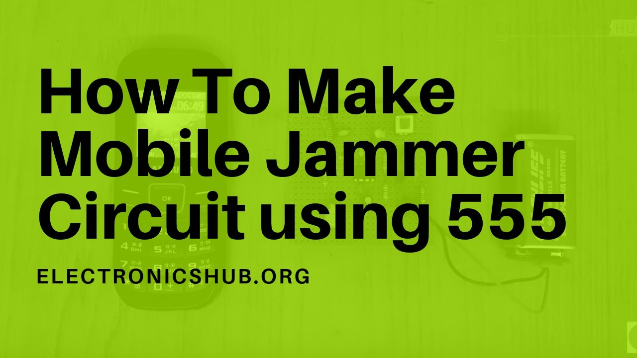 Mobile Jammer Circuit Using 555 Youtube Circuits