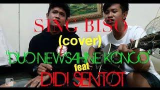 SING BISO (cover) DUO_NEWSAHNE_KONCO feat DIDI_SENTOT.