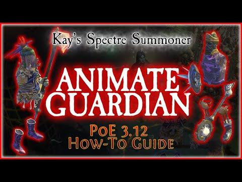 PoE 3.12 - Animate Guardian Guide | How-To Guide
