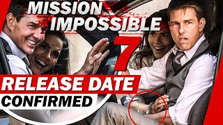 MISSION IMPOSSIBLE 7: RELEASE DATE CONFIRMED