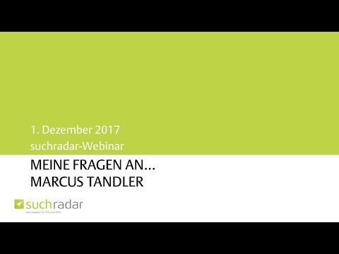 Webinar-Aufzeichnung: Meine Fragen an… Marcus Tandler (01.12.2017)