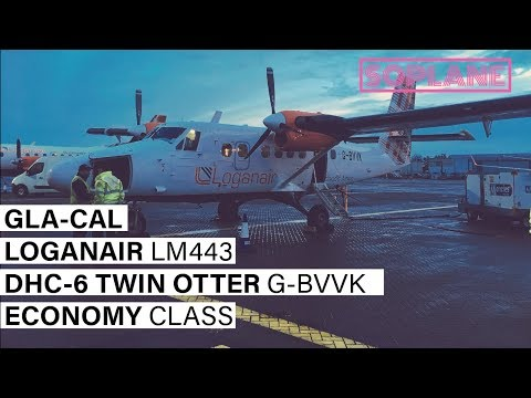 LOGANAIR | Glasgow to Campbeltown | DHC-6 Twin Otter | Trip Report