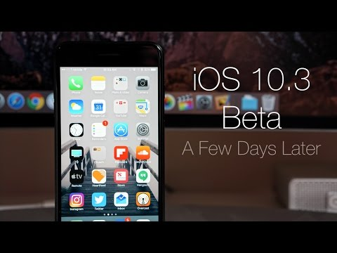 iOS 10.3 Beta - A Few Days Later Review