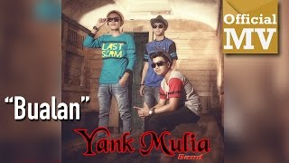 Download Bualan - Yank Mulia (Official Music Video) HD