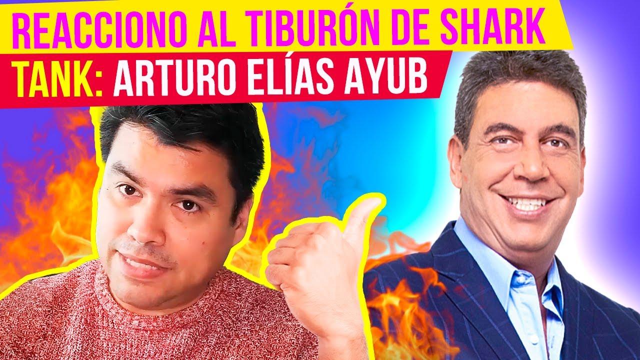 REACCIONO al Video ( Controvertido ? ) del TIBURON de SHARK TANK [ Mexico ]: ARTURO ELIAS AYUB