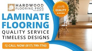 Laminate Flooring Flower Mound TX | Call Today (817) 799-7743