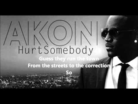 Akon - Hurt Somebody (Lyrics On Screen) [Official] (HQ)