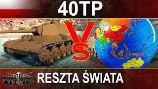 40TP Polska vs reszta świata - kto wygra? World of Tanks