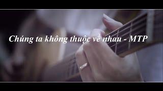 Chúng Ta Không Thuộc Về Nhau | Sơn Tùng MTP | Guitar Cover ( Có Hợp Âm )