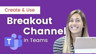 Create and Use Breakout Rooms in Teams for Teaching [Step-by-step]