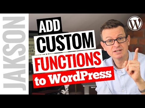 How To Add A Custom Function To Your WordPress Website - 2017