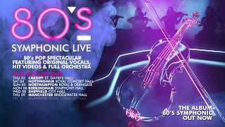 80s Symphonic Live - 2019 Tour