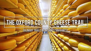 The Oxford County Cheese Trail   Culinary Trails in Ontario's Southwest