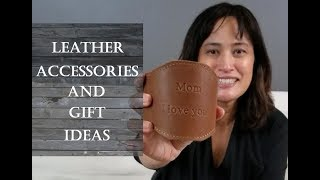 Leather Accessories & Gift Ideas!