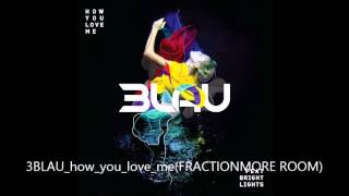 3LAU   How You Love Me ft  Bright Lights Dj Pickee & Dj EnLightEn Remix