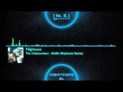 [ Nightcore ] - The Chainsmokers - #Selfie (Elephante Remix)