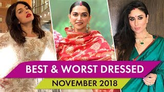 Priyanka Chopra, Deepika Padukone, Kareena Kapoor Khan : Best and Worst Dressed of November 2018
