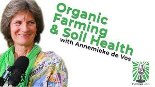 Organic Farming & Soil Health with Annemieke de Vos #UmoyoTalks Episode 005