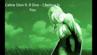 Video Nightcore - I Believe In You (Celine Dion ft. Il Divo) download MP3, 3GP, MP4, WEBM, AVI, FLV Maret 2018