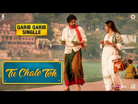 Tu Chale Toh Song Lyrics From Qarib Qarib Singlle