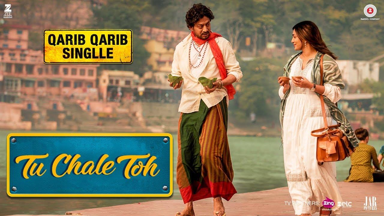 Download Tu Chale Toh   Qarib Qarib Singlle   Irrfan   Parvathy   Papon   Rochak Kohli