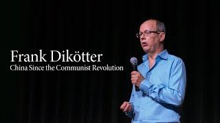 Frank Dikötter | China Since the Communist Revolution