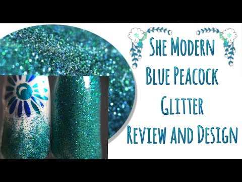Blue Peacock : She Modern NEW Nail Art Glitters! ✨✨ || Review and Design - Regular Polish