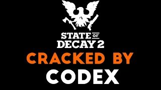 State of Decay 2-CODEX [Tested & Played]