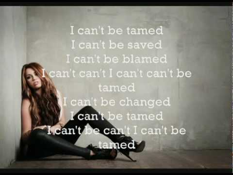 Can't Be Tamed - Miley Cyrus  +  Lyrics