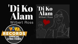 'Di Ko Alam - Wilbert Ross (Official Lyric Video)