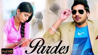 New Punjabi Songs 2015 | PARDES | DILRAJ | Latest New Punjabi Songs 2015