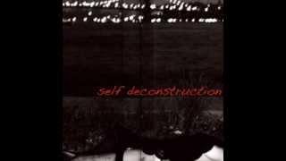 Self Deconstruction - Demo 2011 ( FULL )