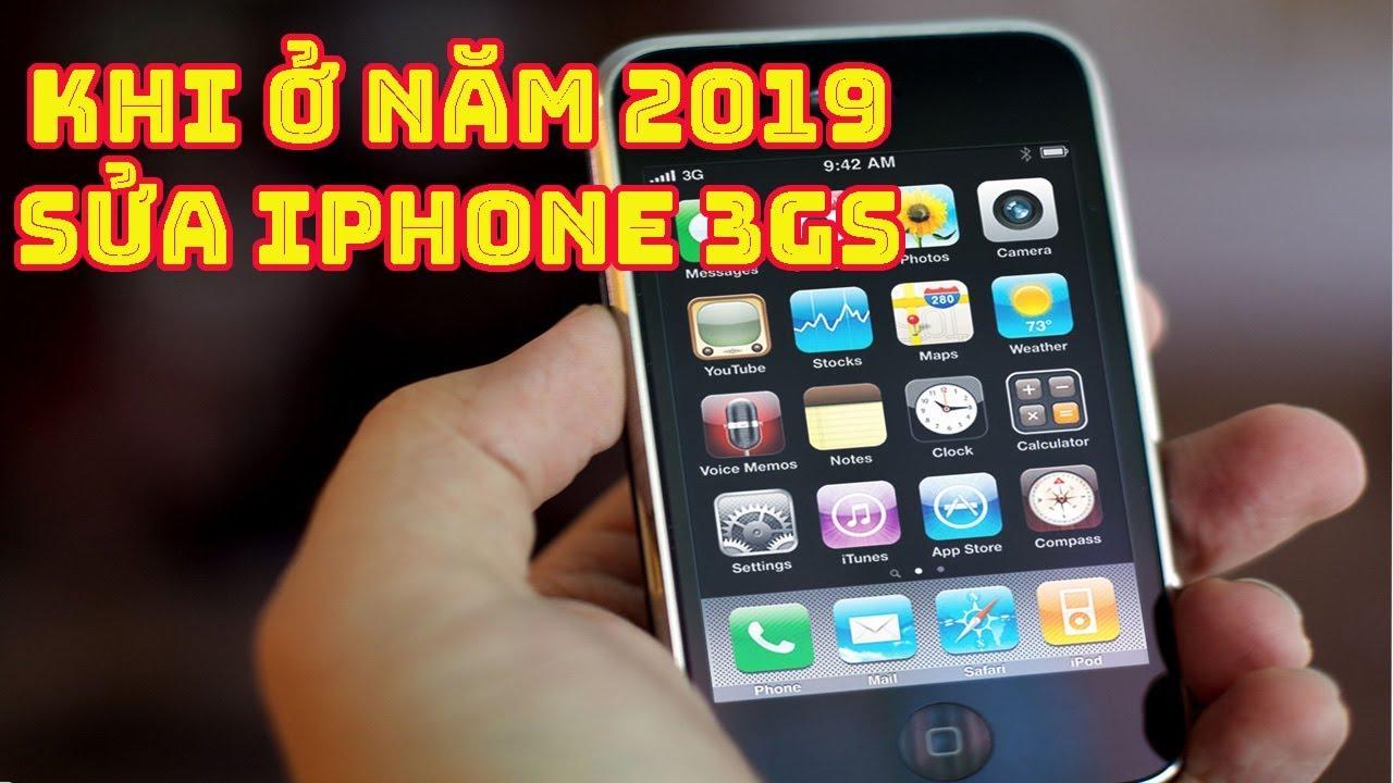 Khi ở Năm 2019 sửa iphone 3gs