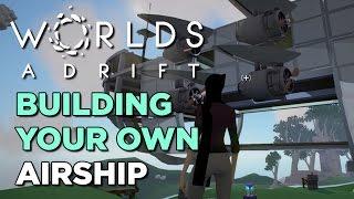 Worlds Adrift - Ship Build Walkthrough