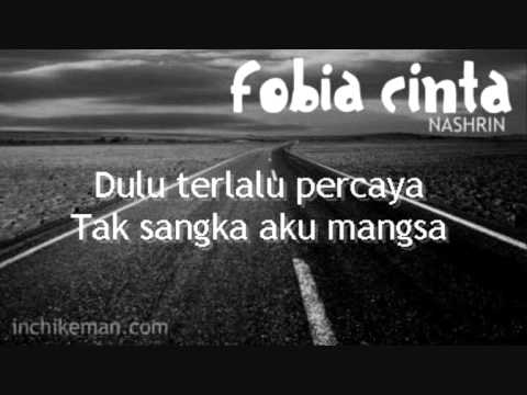 FOBIA CINTA - Nashrin dengan lirik | with lyric on screen