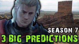 3 Big Predictions For Season 7 + Celebrity Cameo! (Game of Thrones)