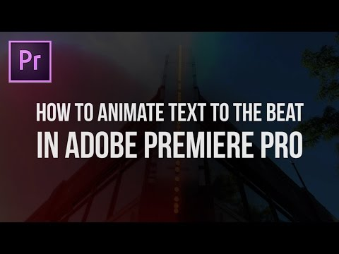 How to Animate Text in Premiere Pro to the Beat (Adobe CC 2017 Tutorial)