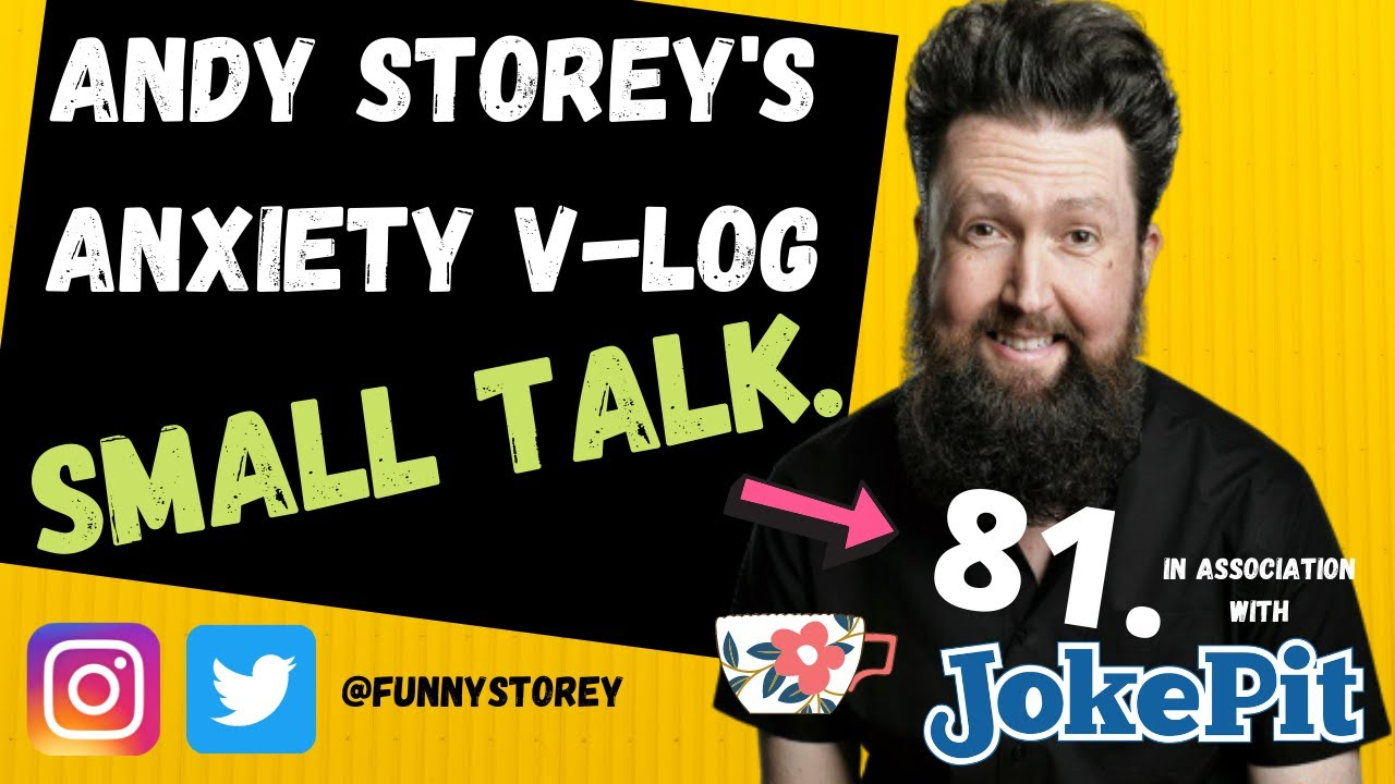 Anxiety V-log number 81 - Small talk Hosted by awkward Comedian Andy Storey.