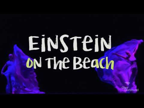Einstein on the Beach - Oper Dortmund