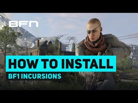 How To Install Battlefield 1 Incursions on ALL PLATFORMS - BF1 News