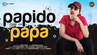 PAPIDO PAPA | Rowdy Baby | Soniya Singh | South Indian Logic