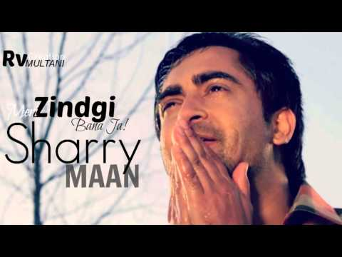 Sharry Mann - Meri Zindgi Ban Ja - Ishq Garaari - Punjabi Movie Songs