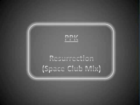 Resurrection (Space Club Mix) by PPK. HQ Audio